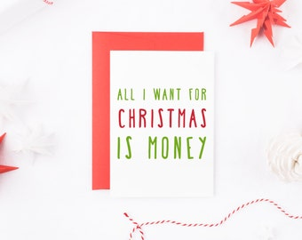 Funny Christmas Card, Money Christmas Card, All I Want For Christmas Is Money, Dry Humour Christmas Card, Funny Friend Christmas