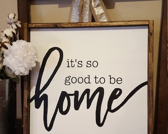 It's good to be home wood sign, home wood sign, good to be home, home decor, be home wood sign