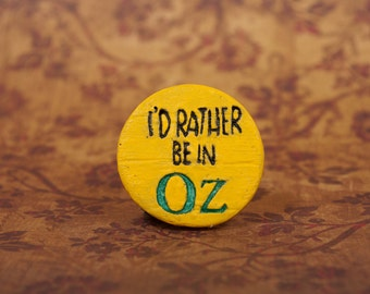 The Wizard of Oz Pinback Button, Emerald City Pin, Wonderful Wizard of Oz Pin back, Wicked Witch Button, I'd Rather Be In Oz Pinback Button