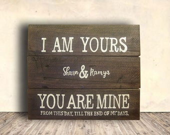 Wedding Signs Wood - Love Sign Wood - Rustic Wedding Decor - I Am Yours & You Are Mine Sign - Anniversary Gift - Wedding Gift