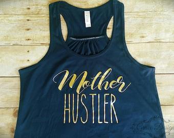 Mother Hustler shirt- Fancy shirt - Gold foil shirt - Flowy  Tank- Busy Mother - Tank top  - Metallic gold letters - Crazy Mother shirt