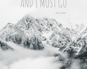 the mountains are calling, rocky mountain photo, fine art print, home decor, john muir quote home wall canvas, white snowy inspirational art