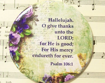 Scripture Magnet - Hallelujah Give Thanks to the Lord - 3.5 Inch - Psalm 106:1 - Gift for Women - Inspirational Magnets
