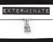 DALEK themed BRACELET on waxed cotton cord Or Silver Plated Key Ring Or Silver Plated Necklace Or Black Velveteen Choker