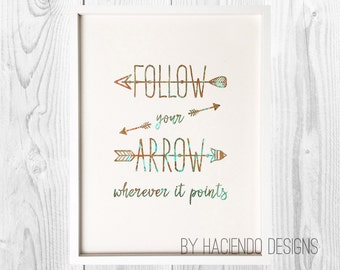 Follow Your Arrow Wherever It Points Digital Art Print Instant Download Wall Decor - 2 Variations Included