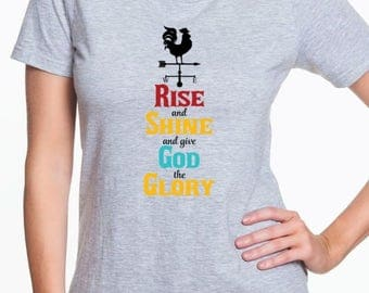 Rise And Shine And Give God The Glory  Christian Graphic Tee; Chicken; Rooster; Mother's Day Gift; Mom Shirt; Chicken Lady