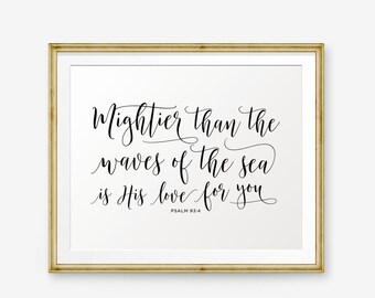 Mightier than the waves of the sea is His love for you - Psalm 93:4, Landscape art, Bible verse printable, Scripture Print , Christian Gift