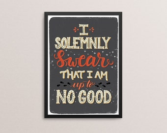 """8 x 10  """"I solemnly Swear I am up to no good"""" Print, Harry Potter Lettering Print     Harry Potter Gift Ideas"""