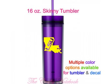 LSU Louisiana State 16 Ounce Skinny Acrylic Tumbler • Graduate Gift • LSU Gift • Choose Your Color of Tumbler & Decal • Large Orders Welcome
