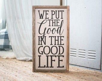 The Good Life // 17 X 9 Handmade Sign
