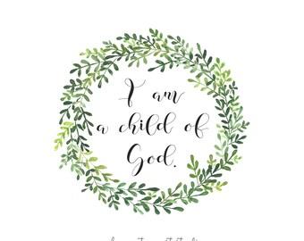Customizable Green Wreath Print, I AM a Child of God Print, Monogram Wreath