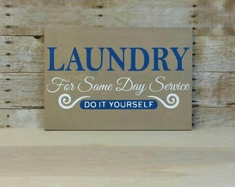 Laundry for same day service do it yourself, Laundry room sign, custom laundry sign, Rustic Laundry Room Decor,  Rustic Home Decor