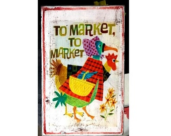 Vintage Nursery Rhyme sign/plaque, Mother goose, To market to market, market, fat pig,  jiggety jig.chickens, rooster, childrens room,