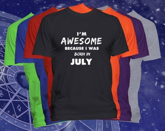 July Birthday T Shirt I'M Awesome Because I Was Born in July T Shirt Happy Birthday Shirt