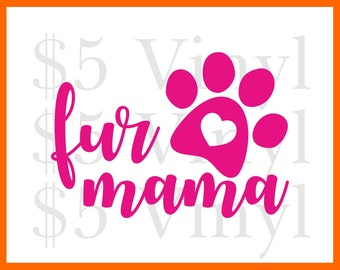 Fur Mama Vinyl XS-SMALL Car Decal, Sticker, Window Decal, Pet, Paw Print, Love, Puppy, Dog, Kitty, Kitten, Cat, Animal