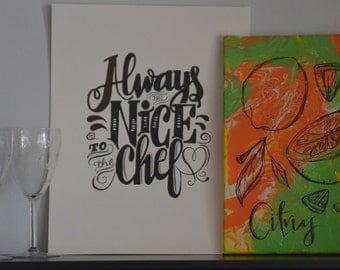 Always be nice to the chef - 11x14 ORIGINAL