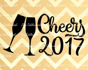 Cheers 2017 SVG, Happy New Year SVG, Happy Holidays Svg, Christmas Svg, Holidays Svg, Champagne glass Svg, Eps, Cut Files, Clip Art,