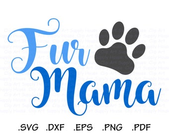 Fur Mama SVG File, Dog Lover Clipart, Cat Lover Vinyl Decal, Animal Lover SVG Design, Cricut, Scan n Cut, Silhouette, DXF File - CA431