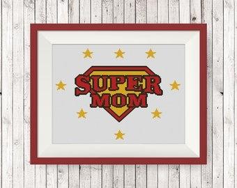 BUY 2, GET 1 FREE! Super Mom Cross Stitch Pattern, pdf counted cross stitch pattern, Happy mother's day cross stitch pattern, #P277