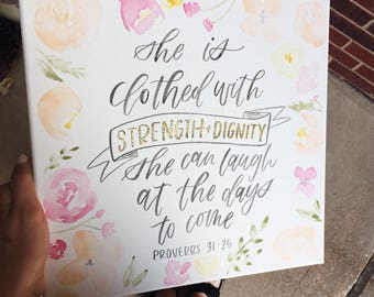 Proverbs 31:25 // Watercolor Floral Canvas // Clothed With Strength and Dignity // Mother's Day // Hand Lettered Canvas