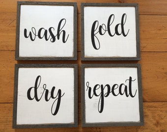 """wash, dry, fold, repeat.  This listing includes four signs, each measures approx. 9"""" x 9""""   Great for the laundry room!"""