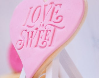 Love is sweet - Cookie stamp  / Fondant stamp