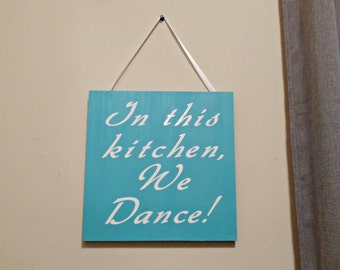 In this Kitchen We Dance, Blue Kitchen Decor, Wood Wall Art, Kitchen Wall Art, Dancers, Music Lovers Sign, Cottage Chic Kitchen Decor, Home