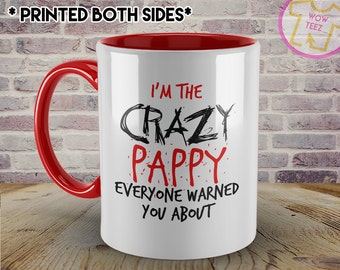 Funny Pappy Mug. I'm The Crazy Pappy Everyone Warned You About. Personalized Father's Day Gift for Pappy.