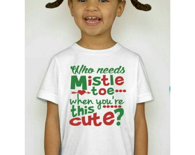 Who needs mistle toe Shirt