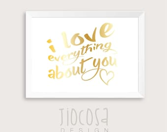 I love everything about you gold, wedding quote, printable art, wedding print, wedding decor, wedding gift, gold wedding, love wedding.