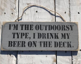 I'm The Outdoorsy Type, I Drink My Beer Sign Man Cave Decor Beer Bar Sign Pub Fathers Day Gift Boyfriend Beer Geek Beer Snob Beer O Clock