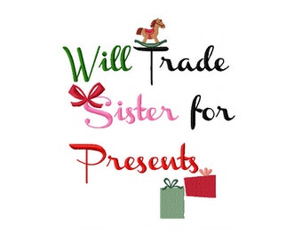 Will Trade Sister for Presents - Christmas Embroidery Design - Funny Saying Embroidery - Funny Christmas Saying - Sibling Saying