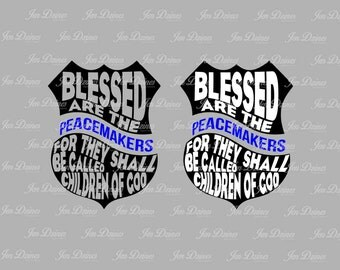 Blessed are the Peacemakers Badge SVG DXF EPS, Blessed Peacemaker, police peacemaker, police badge svg, blue line,police officer, police svg