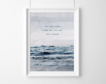 Poster quoteYour heart knows things that your mind can't-explain,Quote,Inspirational,Gift,affiche scandinave,Beach Photo,Sea photo,nature