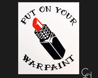 Put on Your Warpaint Decal. Lipstick Decal. Glitter Lipstick. Glitter Decal. Lipstick Decor. Makeup Decal. Wall Decal. Car Decal.