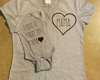 I Got it From My Mama - Mommy and Me onesie set