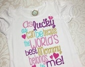 Mothers Day shirt, girls mothers day, mom gift, mothers day gift, present for mom, lucky as can be, best mommy, belongs to me, cute shirt