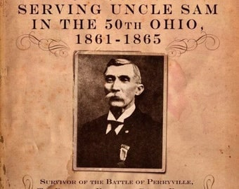 Serving Uncle Sam in the 50th Ohio by Corp. Erastus Winters, Reprint of his original memoirs, Book