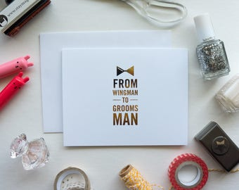 From Wingman to Groomsman Gold Foil Card, Hand Foiled Bridal Party Card