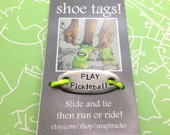"""Shoe Tag,  """"Play Pickleball"""" 