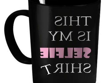Selfie Coffee Mug 11 oz. Perfect Gift for Your Dad, Mom, Boyfriend, Girlfriend, or Friend - Proudly Made in the USA! Selfie gift