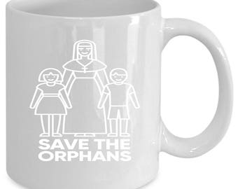 Orphans white coffee mug. Funny Orphans gift