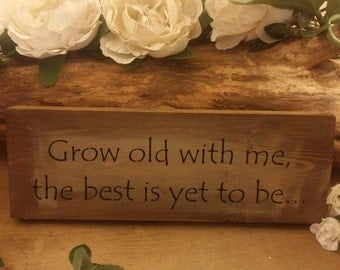 Beautiful Rustic Plaque Sign Grow Old With Me The Best Is Yet To Be Fab Wedding Home Valentine Gift Shabby Chic Decor