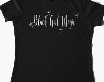 Black Girl Magic T-shirt. Black girl T-shirt.  Black girl. Magic t-shirt.
