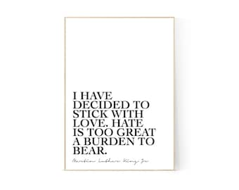 I have decided to stick with love, Martin Luther King Jnr Quote, Minimalist, Printable, Wall Art, Home Decor, Inspirational, Love, Speech