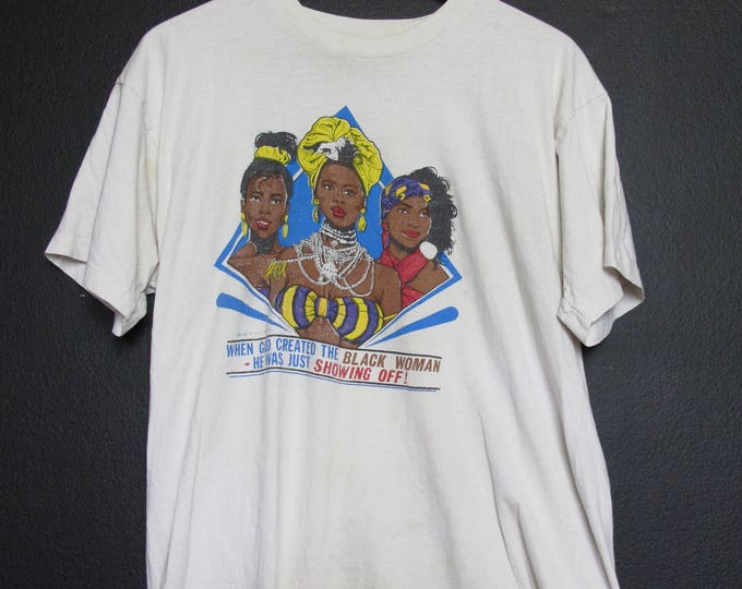 When God Was Creating The Black Woman He Was Just Showing Off 1980's Vintage Tshirt