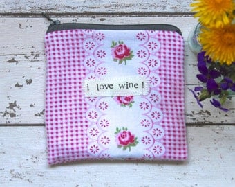 I Love Wine - Pink Floral Zip Pouch / Purse
