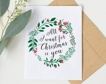 All I want for Christmas is you; Christmas Card; Christmas wreath; Botanical Art Print; Christmas Cards; Boyfriend Christmas Card