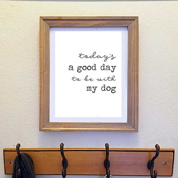Dog Quote Print | Dog Poster |  Be With My Dog | Dog Lover Gift | Dog Print