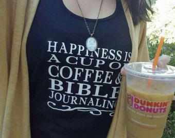 Happiness is a cup of coffee & bible journaling shirt